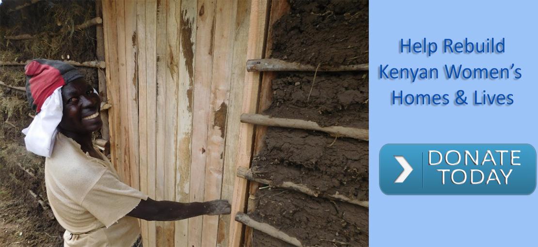 Help Rebuild Kenyan Women's Homes & Lives